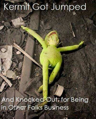 Caught up to Kermit..,.