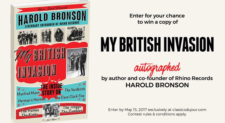 Enter to win a copy of 'My British Invasion' signed by author Harold Bronson   Classics Du Jour