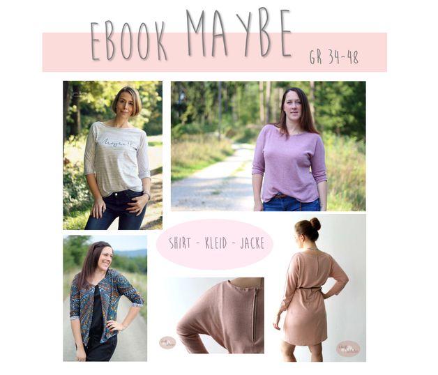 """Maybe ? MUSTbe !!! Mein erstes Ebook """"maybe"""" ist ein locker geschnittenes Shirt, eine lässig/schicke Jacke oder aber ein tolles Kleid. Ausgelegt für leichte, gut dehnbare Stoffe wie..."""
