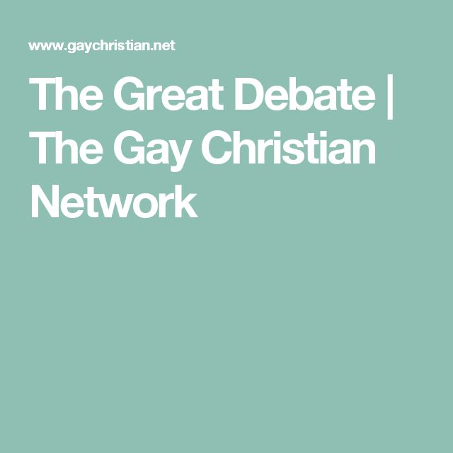 The Great Debate | The Gay Christian Network