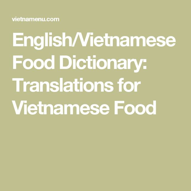 English/Vietnamese Food Dictionary: Translations for Vietnamese Food