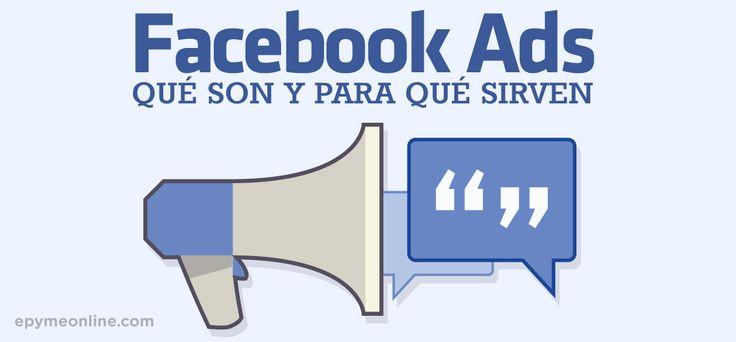 ¿Qué es Facebook Ads y para qué sirve? - Publicidad en Facebook