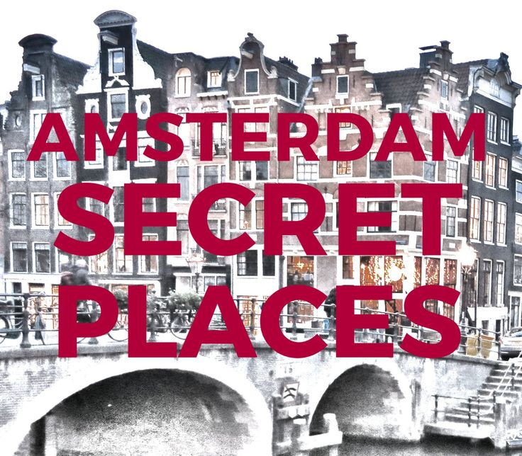 AMSTERDAM SECRET PLACES