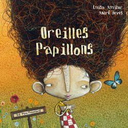 Oreilles papillons de Luisa Aguilar et André Neves, Album jeunesse dès 3 ans