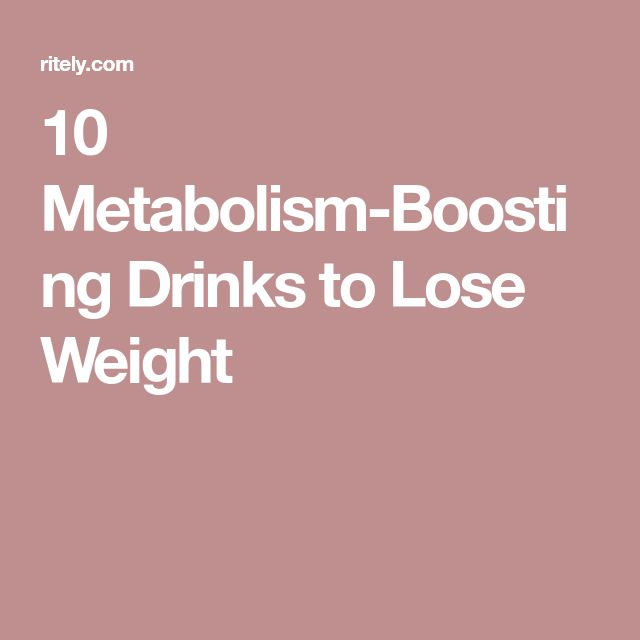 10 Metabolism-Boosting Drinks to Lose Weight