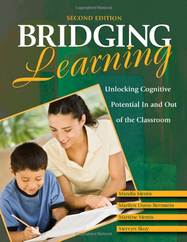 Mandia Mentis,Marilyn Dunn-Bernstein, Martene Mentis, Mervyn Skuy: Bridging Learning - Based on Instrumental Enrichment (IE), pioneered by psychologist and cognitive development expert Reuven Feuerstein. Explains how to develop 14 core ' thinking skills. Read with companion volume - Mediated Learning. http://www.amazon.co.uk/gp/product/1412969956/ref=trdrt_tipp_dp_titl_TB_266239?pf_rd_p=283271727_rd_s=right-3_rd_t=101_rd_i=266239_rd_m=A3P5ROKL5A1OLE_rd_r=0TCJNRMY0PXT4PMZ2DGA#_
