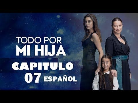 Todo Por Mi Hija Madre Anne Capitulo 07 En Espanol Youtube