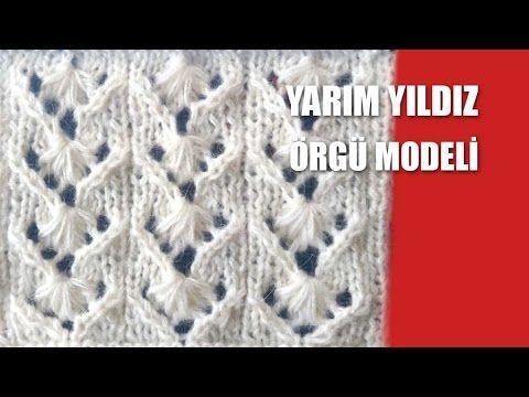 YARIM YILDIZ Örgü Modeli - Şiş İşi İle Örgü Modelleri - YouTube