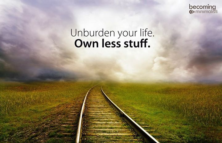 Unburden your life own less stuff minimalism for Minimalist living with less stuff