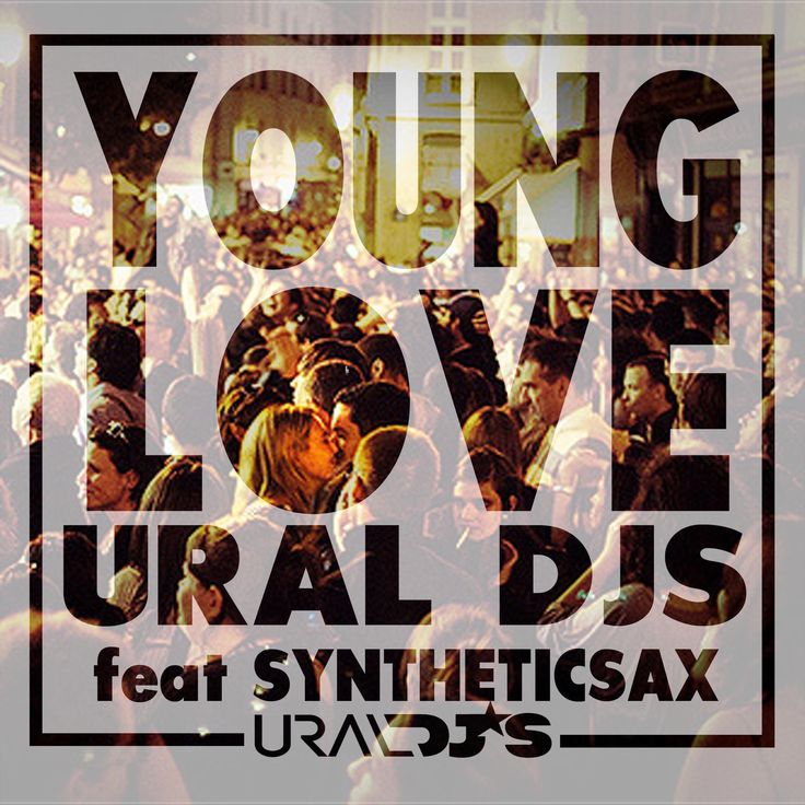 Ural Djs feat Syntheticsax – Young Love @ саксофонист SYNTHETICSAX → promodj.com/syntheticsax