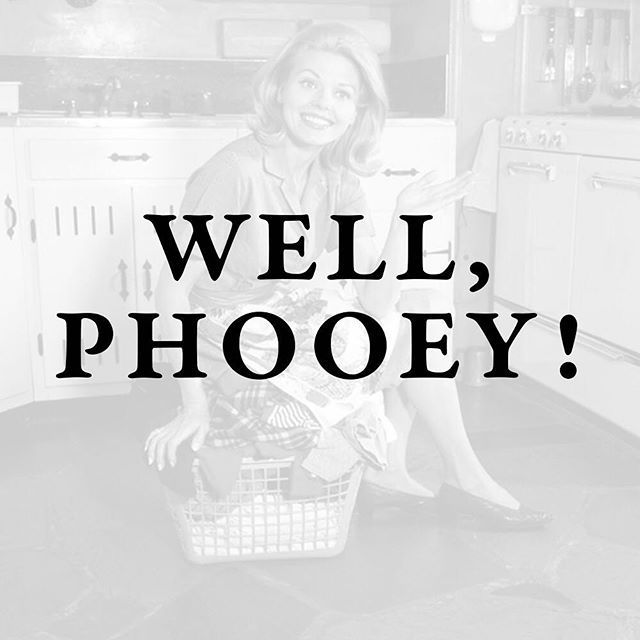 Well, Phooey! This has to be one of our favorite Southern expressions of frustration! What's yours?