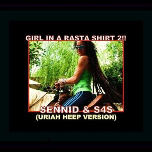SENNID & S4S -GIRL IN RASTA SHIRT 2 (URIAH HEEP VERSION) by SENNID on SoundCloud