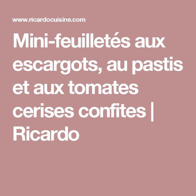 Mini-feuilletés aux escargots, au pastis  et aux tomates cerises confites | Ricardo