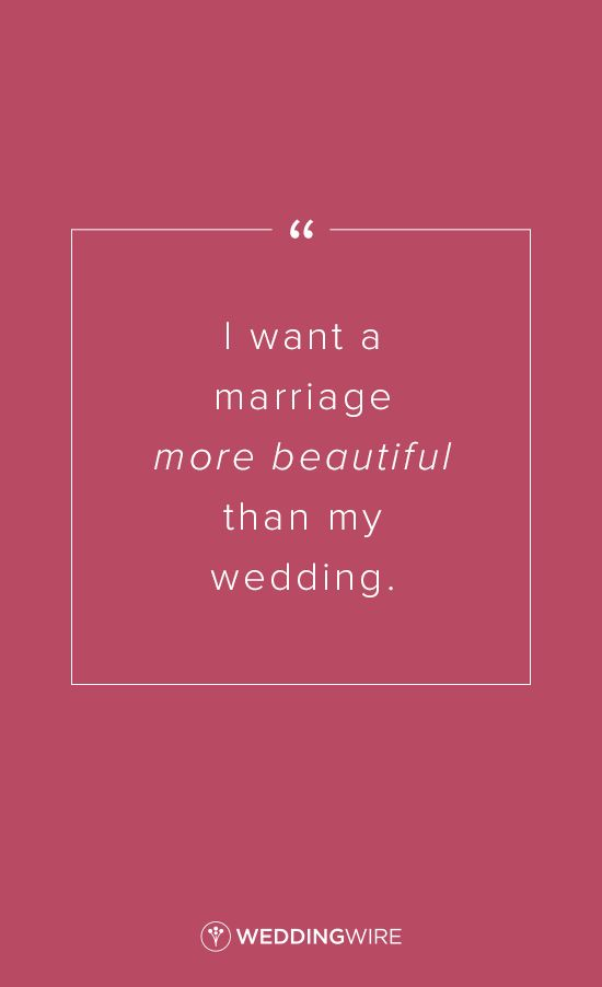 """Love quote - """"I want a marriage more beautiful than my wedding."""""""