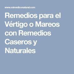 Remedios para el Vértigo o Mareos con Remedios Caseros y Naturales