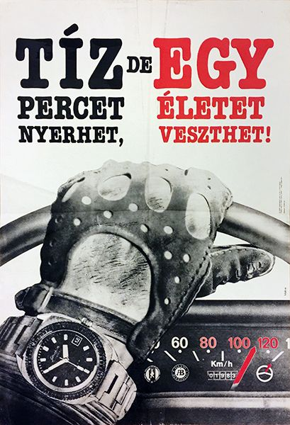 __Istvan_Matrai_-_You_can_save_10_minutes_but_might_lose_a_life_1983_Hungarian_safety_insurance_poster.jpg (409×600)