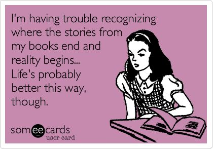 I'm having trouble recognizing where the stories from my books end and reality begins... Life's probably better this way, though.Eryn Peaks, The Hunger Games, Real Talk, Literary Escape, Definition Eryn, Books 3, Trouble Recognizing