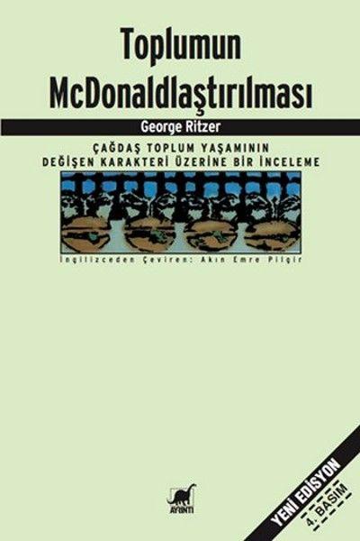 Toplumun McDonald'laştırılması - George Ritzer  / Kesinlikle okumalısınız !