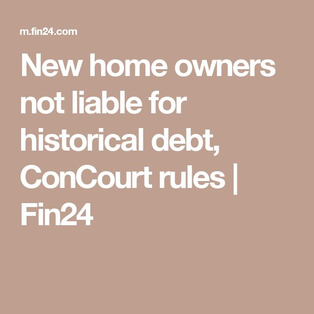 New home owners not liable for historical debt, ConCourt rules | Fin24