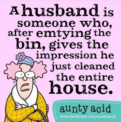 Husband cleaned the house! HA HA!!