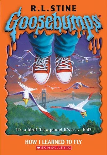 Bestseller Books Online Goosebumps #52: How I Learned To Fly R L Stine, R.L. Stine $5.99  - http://www.ebooknetworking.net/books_detail-0439796202.html