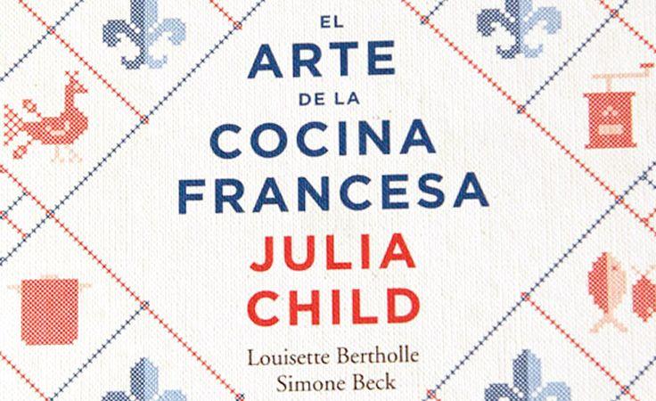 El arte de la cocina francesa de julia child en lecuiners for Introduccion a la cocina francesa