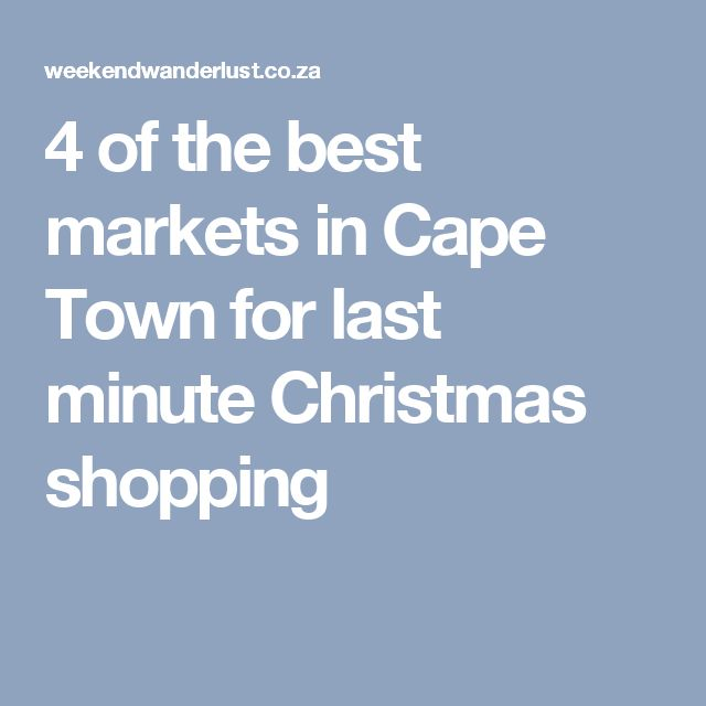 4 of the best markets in Cape Town for last minute Christmas shopping