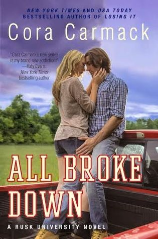 ✪ RELEASE DAY LAUNCH - ALL BROKE DOWN by CORA CARMACK + EXCERPT + GIVEAWAYS!!! ✪