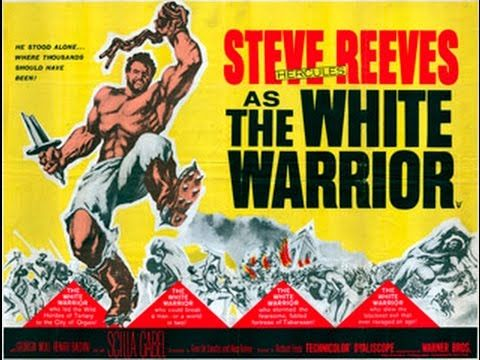 The White Warrior (FULL MOVIE 1961 - starring Steve Reeves and Giorgia Moll) - YouTube
