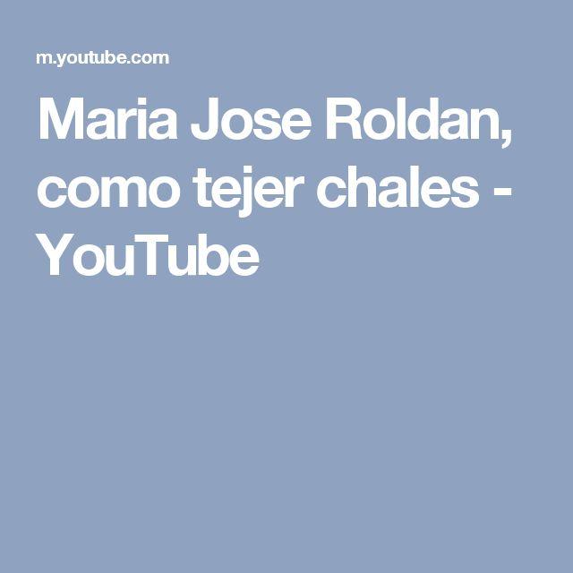 Maria Jose Roldan, como tejer chales - YouTube