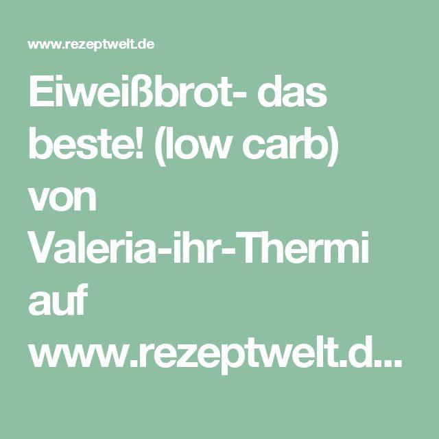Eiweißbrot- das beste! (low carb) von Valeria-ihr-Thermi auf www.rezeptwelt.de, der Thermomix ® Community