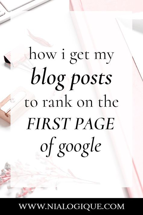 How To Rank On The First Page Of Google - How I Get My Blog Posts To Show Up On The First Page Of The Google Search Engine   blogging tips, SEO tips, search engine optimization, online business tips, blogging resources, work from home, make money online, blogging tutorial, yoast, seo for beginners, seo strategy, seo keywords, blogging for beginners