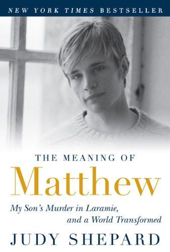 The Meaning of Matthew: My Son's Murder in Laramie, and a World Transformed - http://www.darrenblogs.com/2017/04/the-meaning-of-matthew-my-sons-murder-in-laramie-and-a-world-transformed/