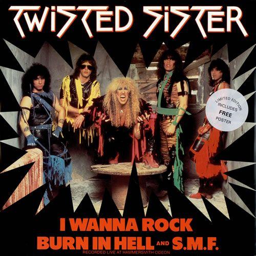"I Wanna Rock Twisted Sister | Twisted Sister I Wanna Rock + Poster UK 12"" Vinyl Record/Maxi Single ..."