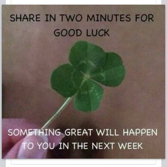 Good luck<<I like how there's no threat, just share it for good luck and that's it. Don't worry pal