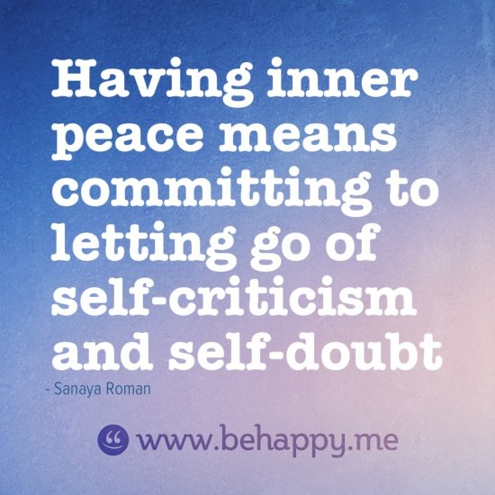having inner peace means committing to letting go of self-criticism and self-doubt