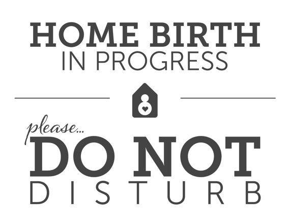 PRINTABLE SIGN | Home Birth In Progress | Please Do Not Disturb