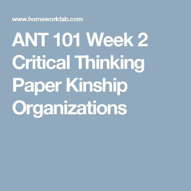 ANT 101 Week 2 Critical Thinking Paper Kinship Organizations