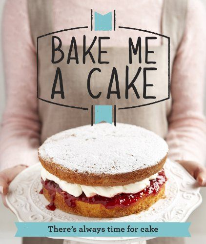 Bake Me a Cake: There's always time for cake (Good Housekeeping) by Good Housekeeping Institute http://www.amazon.co.uk/dp/1908449926/ref=cm_sw_r_pi_dp_tOesub13HPSES