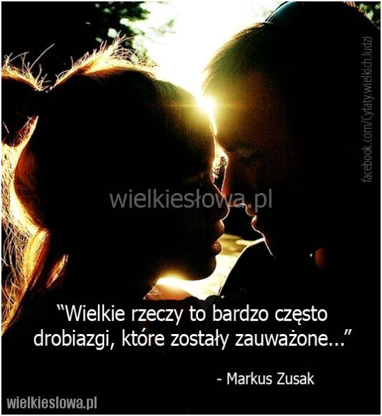 Wielkie rzeczy to bardzo często drobiazgi... #Zusak-Markus,  #Różne