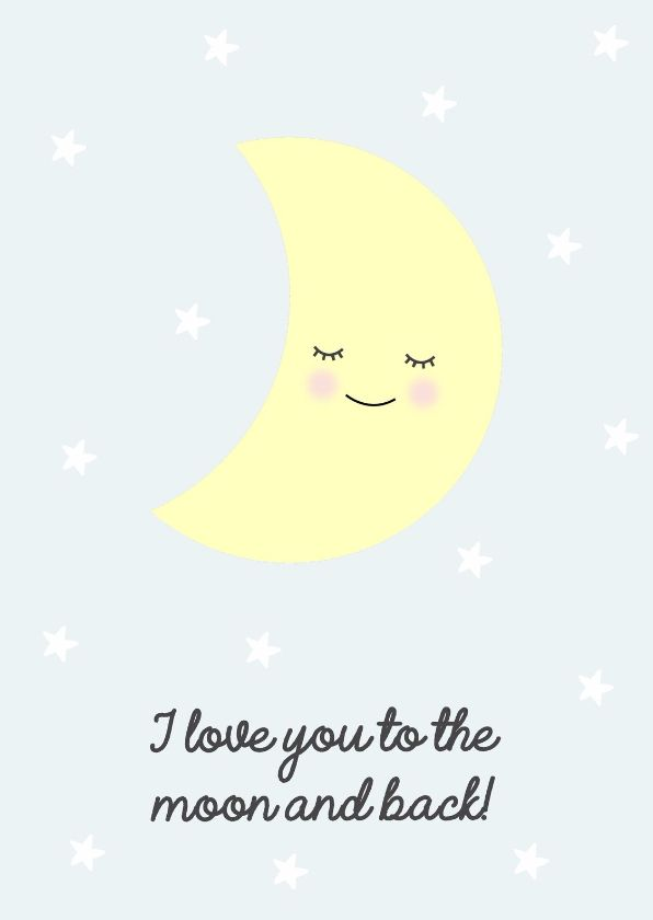 Lichtblauwe kaart met sterren, quote en een schattige maan.  De kaart staat ook leuk in een fotolijstje op de baby/kinderkamer.