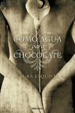 Como agua para chocolate, de Laura Esquivel.