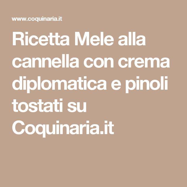 Ricetta Mele alla cannella con crema diplomatica e pinoli tostati su Coquinaria.it