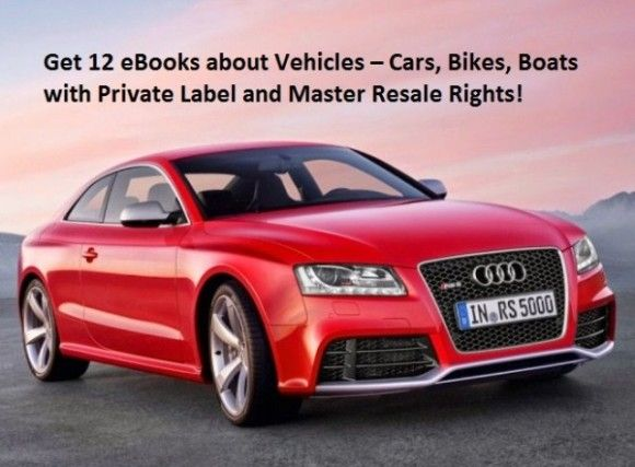 Get 12 #eBooks about #Vehicles – #Cars, #Bikes, #Boats with #PrivateLabel and #MasterResaleRights for only $4. Click to see more details: http://digesale.com/jobs/ebooks-reports/get-12-ebooks-about-vehicles-cars-bikes-boats-with-private-label-and-master-resale-rights/