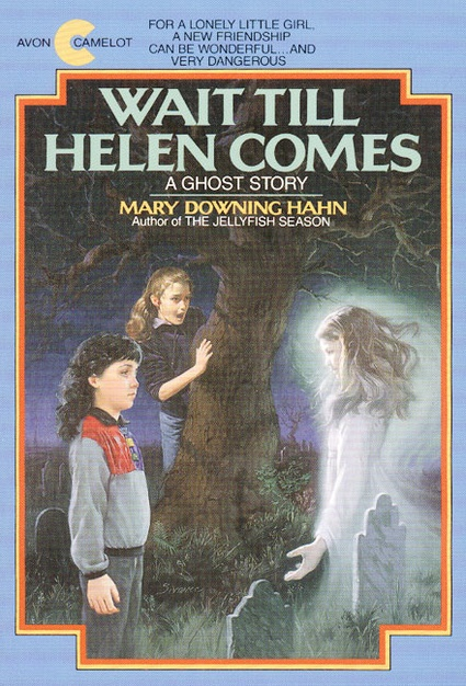 Wait Till Helen Comes: This book was a big part of my youth as it was one of the books that made me decide I wanted to be different: