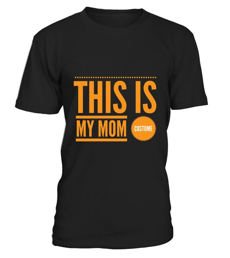 Halloween Costume For Mom T Shirt  This Is My Mom Costume  Funny Halloween T-shirt, Best Halloween T-shirt