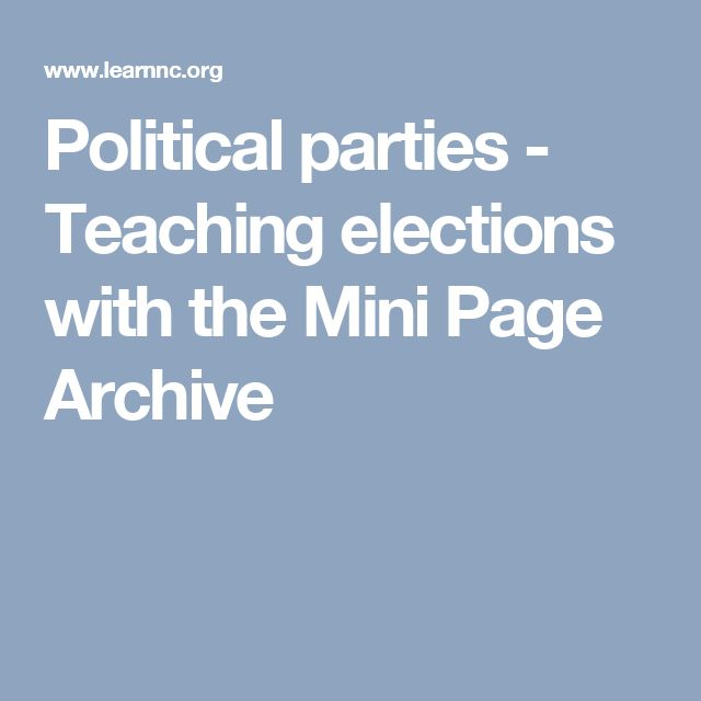 Political parties - Teaching elections with the Mini Page Archive
