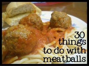 30 Recipes for Meatballs....