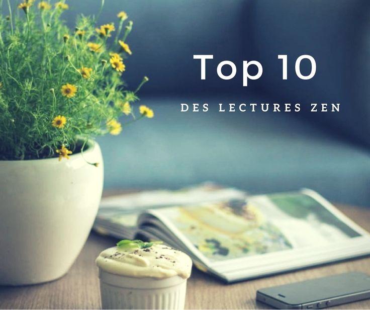 Rien de mieux qu'une petite lecture zen pour nourrir l'esprit dans les moments de détente. En voici 10 qui vous donnera de l'inspiration.