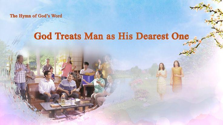 """The Hymn of God's Word """"God Treats Man as His Dearest One""""   The Church ..."""